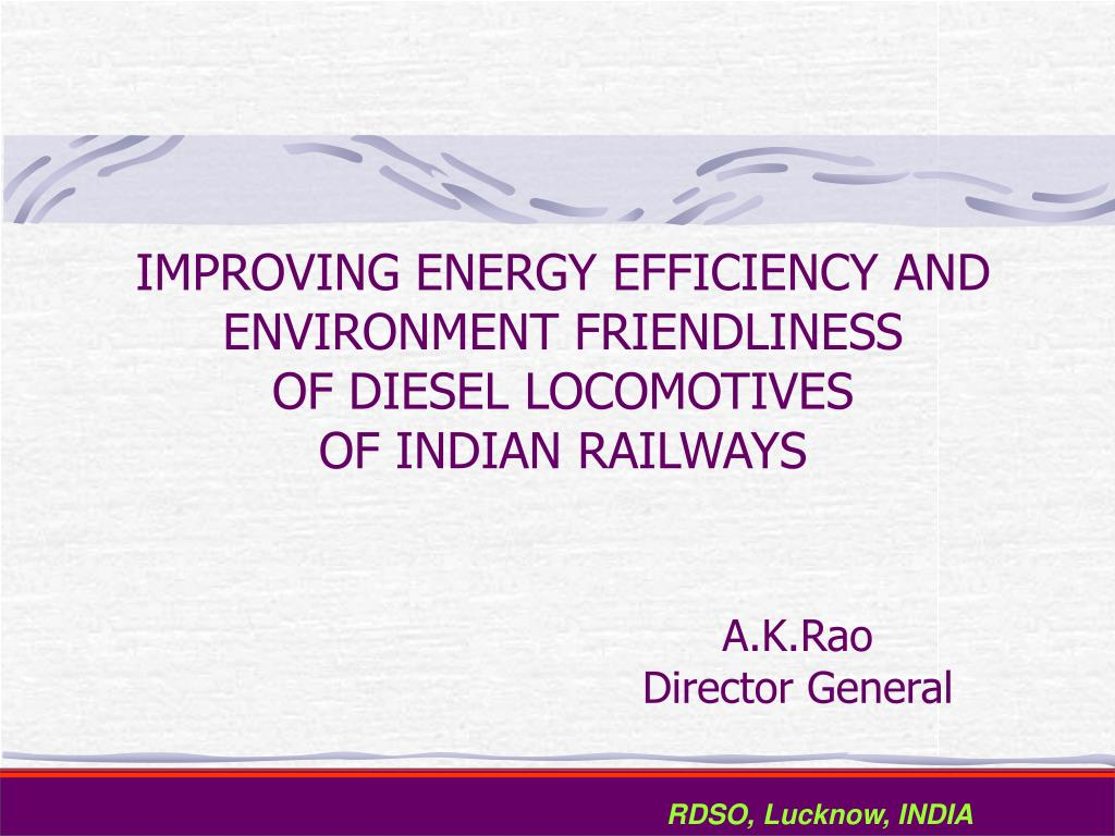improving energy efficiency and environment friendliness of diesel locomotives of indian railways l.