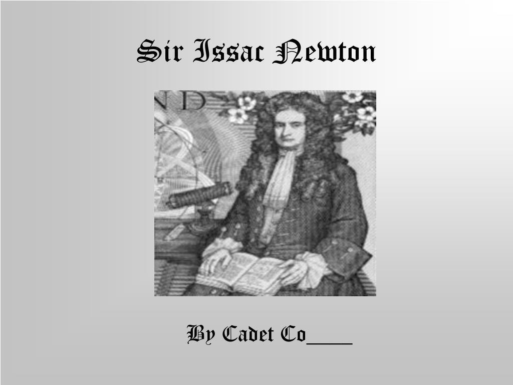 sir issac newton l.