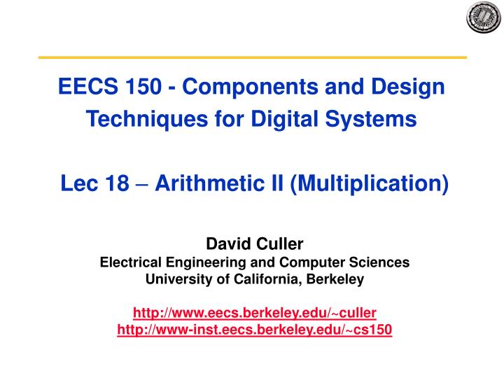 Eecs 150 components and design techniques for digital systems lec 18 arithmetic ii multiplication