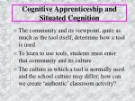 cognitive apprenticeship and situated cognition21