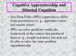 cognitive apprenticeship and situated cognition22