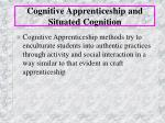 cognitive apprenticeship and situated cognition23