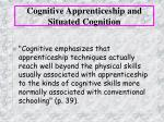 cognitive apprenticeship and situated cognition27