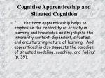 cognitive apprenticeship and situated cognition28