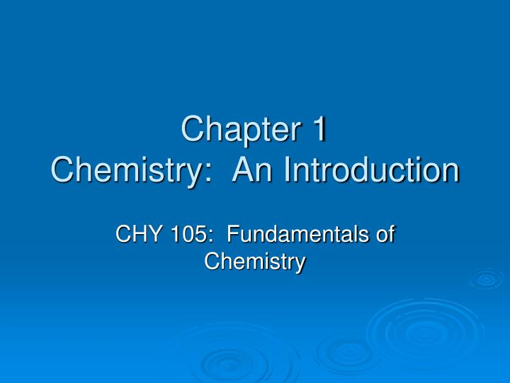 Chapter 1 chemistry an introduction