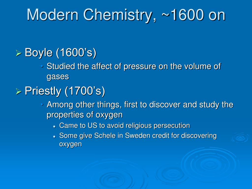 Modern Chemistry, ~1600 on