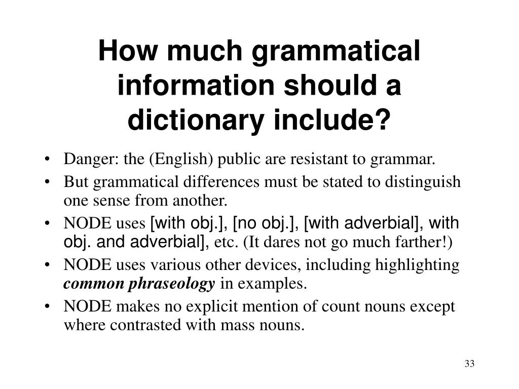 How much grammatical information should a dictionary include?