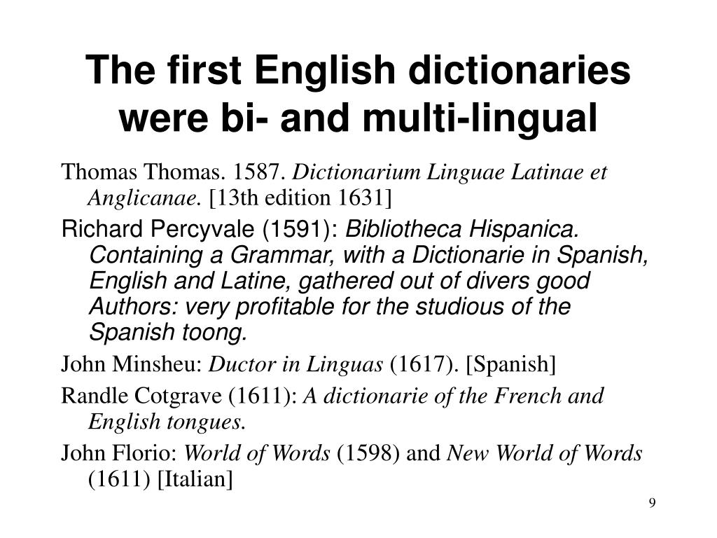 The first English dictionaries were bi- and multi-lingual