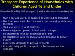 transport experience of households with children aged 16 and under