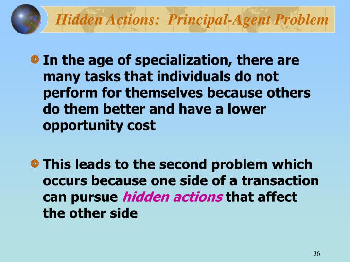 Hidden Actions:  Principal-Agent Problem