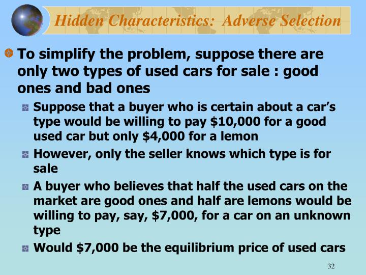 Hidden Characteristics:  Adverse Selection
