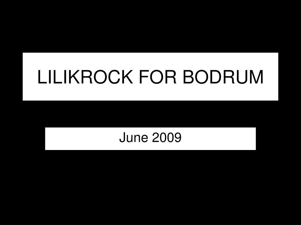 LILIKROCK FOR BODRUM