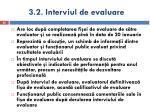 3 2 interviul de evaluare
