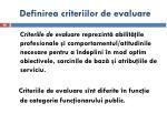 definirea criteriilor de evaluare