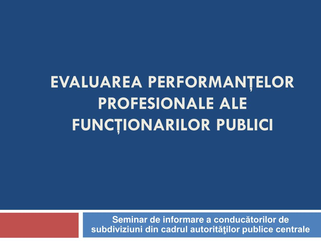 evaluarea performan elor profesionale ale func ionarilor publici l.