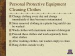 personal protective equipment cleaning clothes