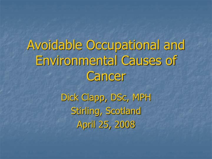 avoidable occupational and environmental causes of cancer n.