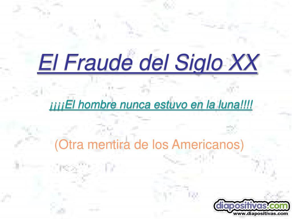 el fraude del siglo xx l.