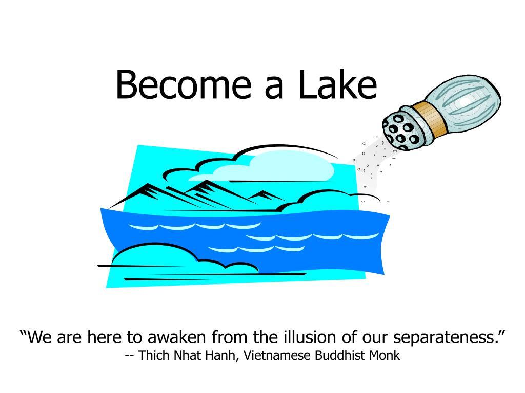 Become a Lake
