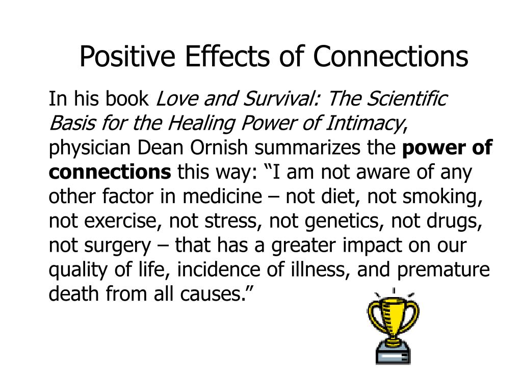 Positive Effects of Connections