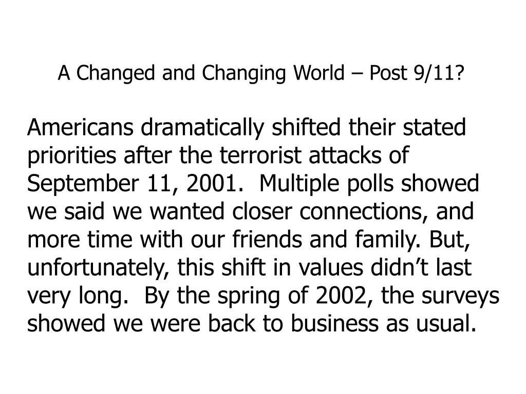 A Changed and Changing World – Post 9/11?