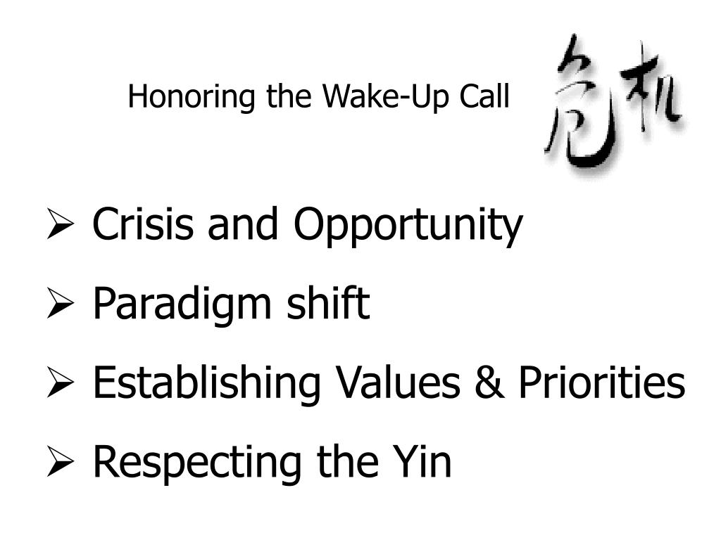 Honoring the Wake-Up Call