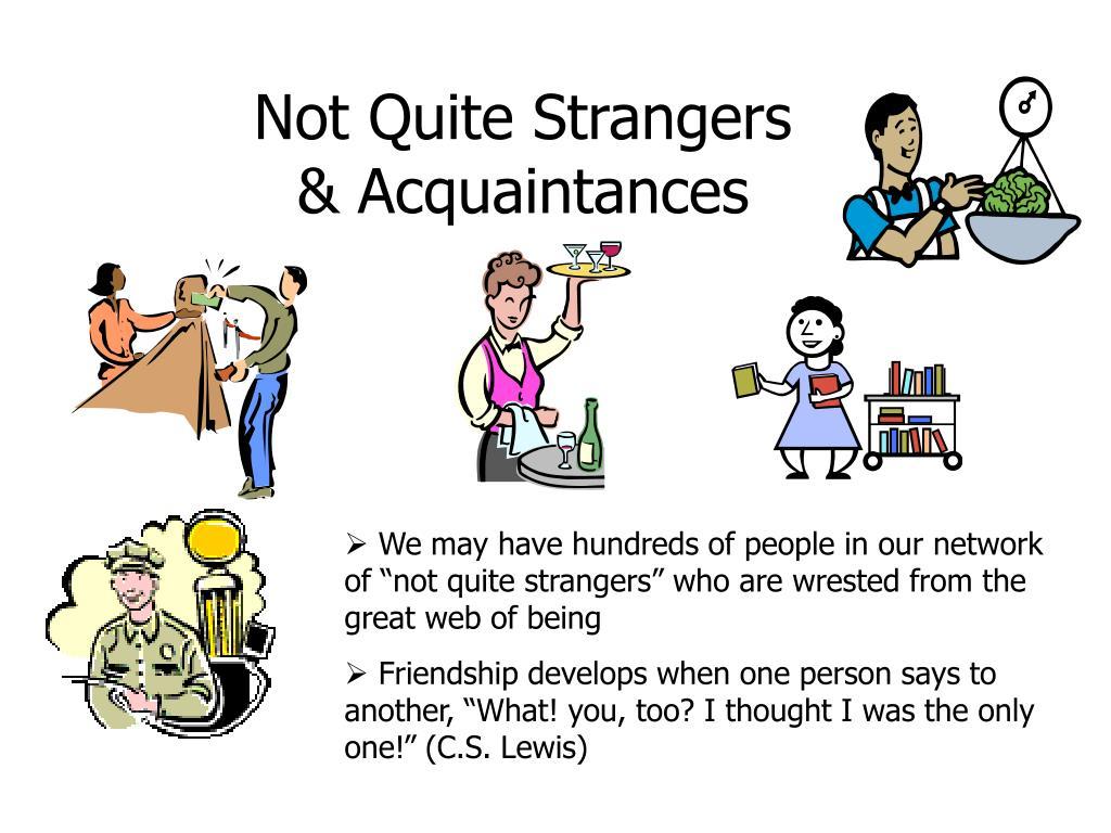 Not Quite Strangers & Acquaintances