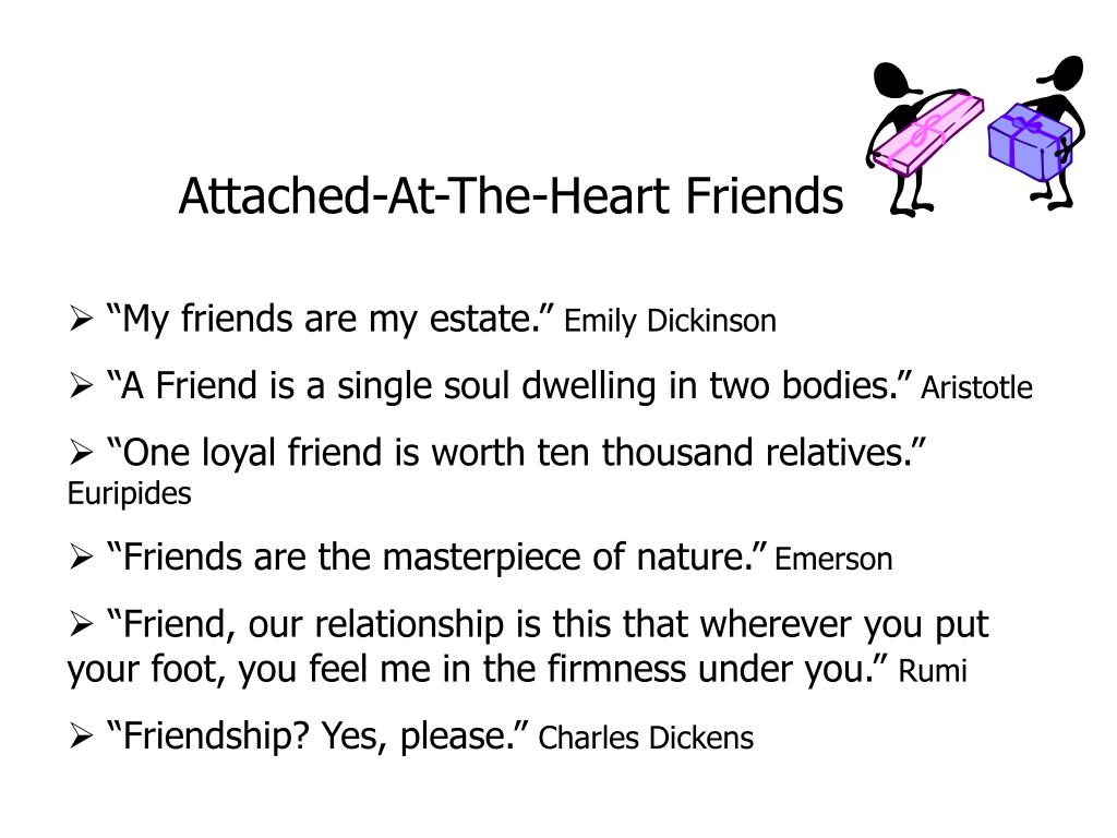 Attached-At-The-Heart Friends