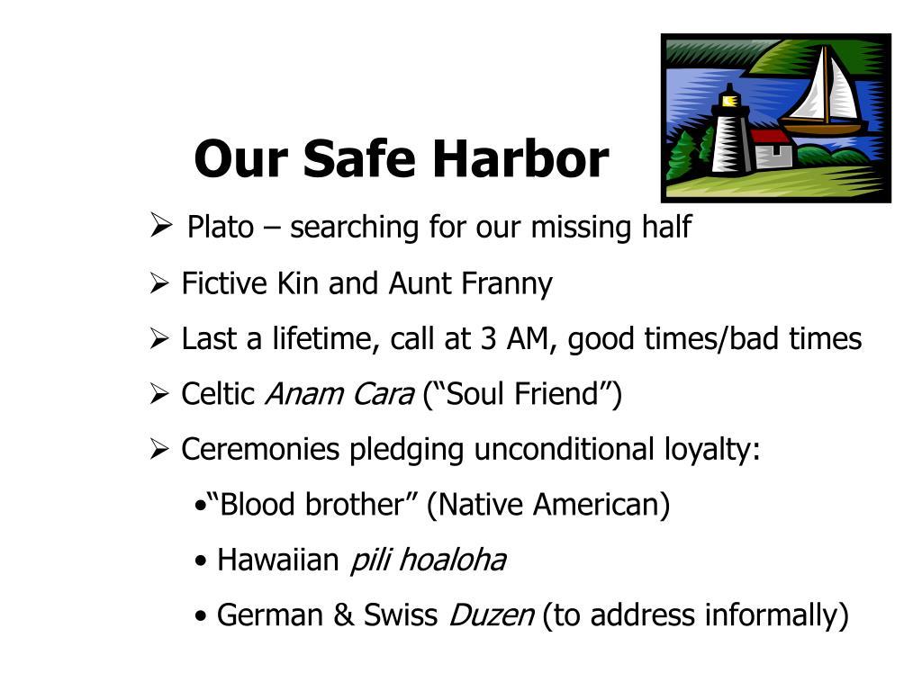 Our Safe Harbor