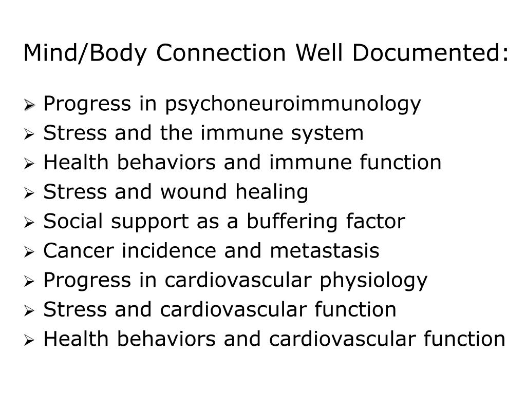 Mind/Body Connection Well Documented: