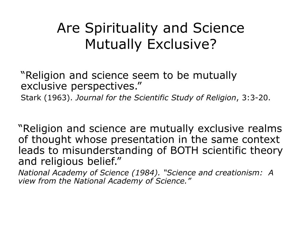 Are Spirituality and Science Mutually Exclusive?