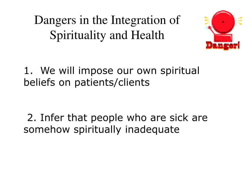 Dangers in the Integration of Spirituality and Health