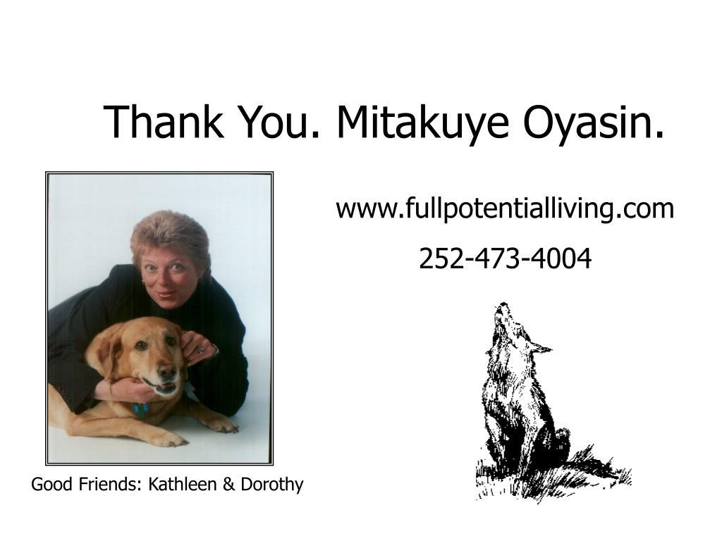 Thank You. Mitakuye Oyasin.