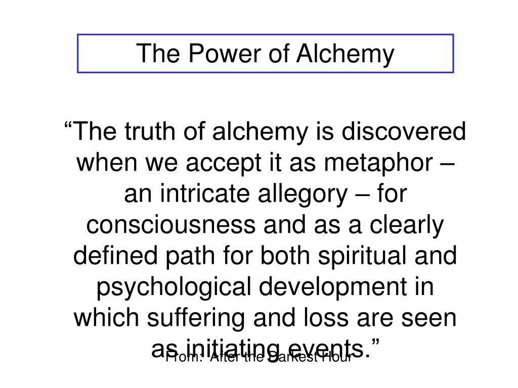 The Power of Alchemy