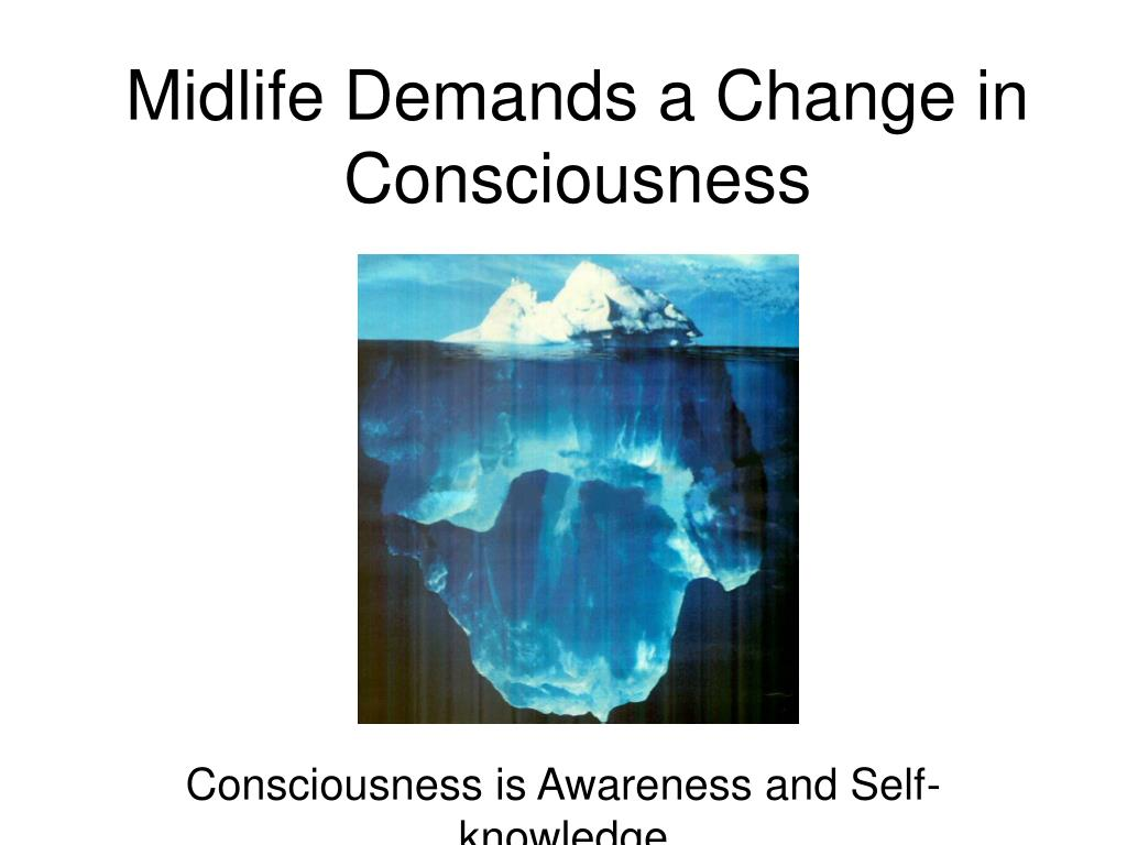 Midlife Demands a Change in Consciousness