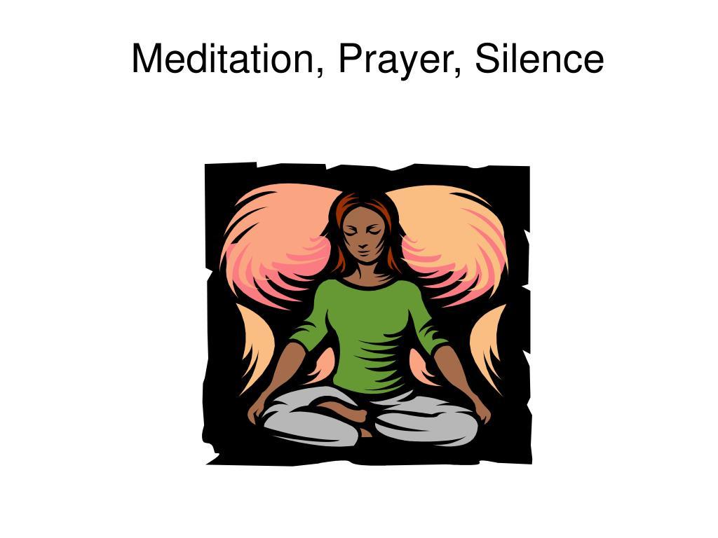 Meditation, Prayer, Silence