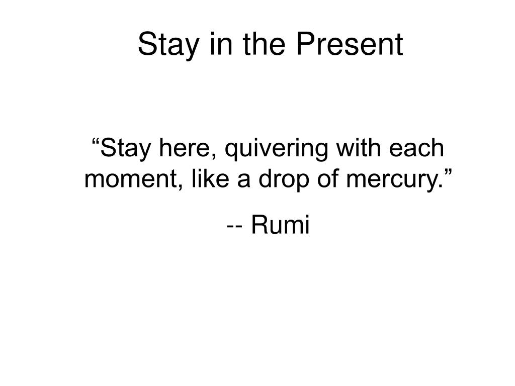 Stay in the Present