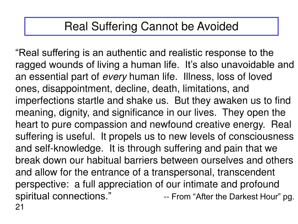 Real Suffering Cannot be Avoided