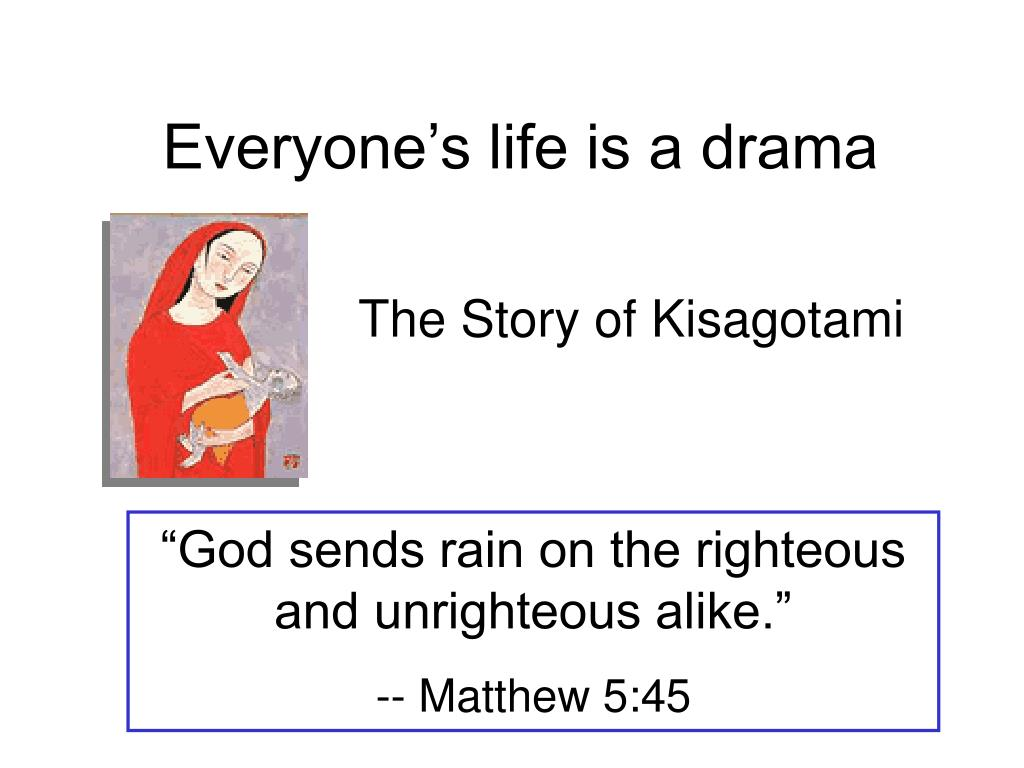 Everyone's life is a drama