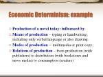 economic determinism example