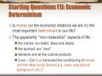starting questions 1 economic determinism