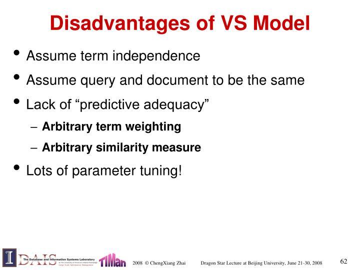 Disadvantages of VS Model