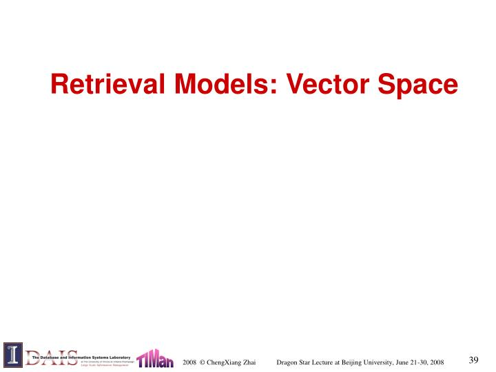 Retrieval Models: Vector Space