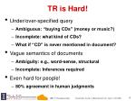 tr is hard