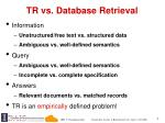 tr vs database retrieval