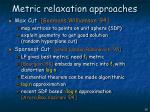 metric relaxation approaches