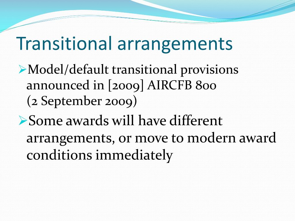 Transitional arrangements
