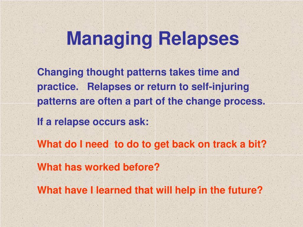 Managing Relapses