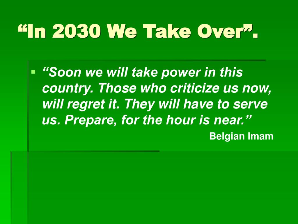 """In 2030 We Take Over""."