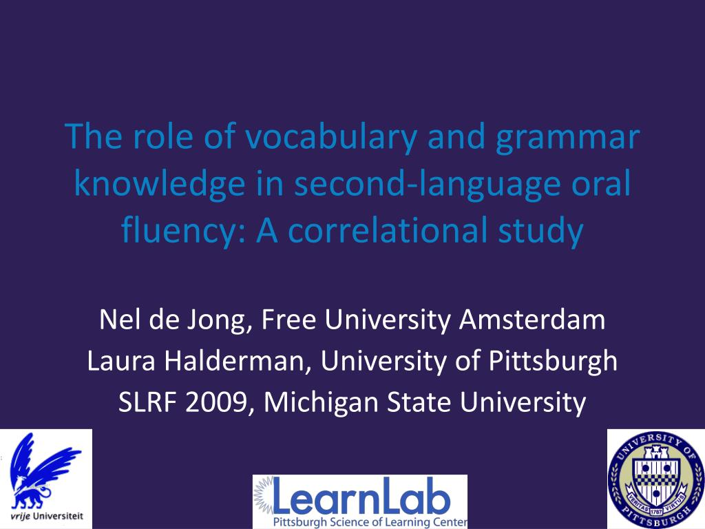 the role of vocabulary and grammar knowledge in second language oral fluency a correlational study l.